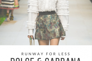 Runway for less Dolce & Gabbana